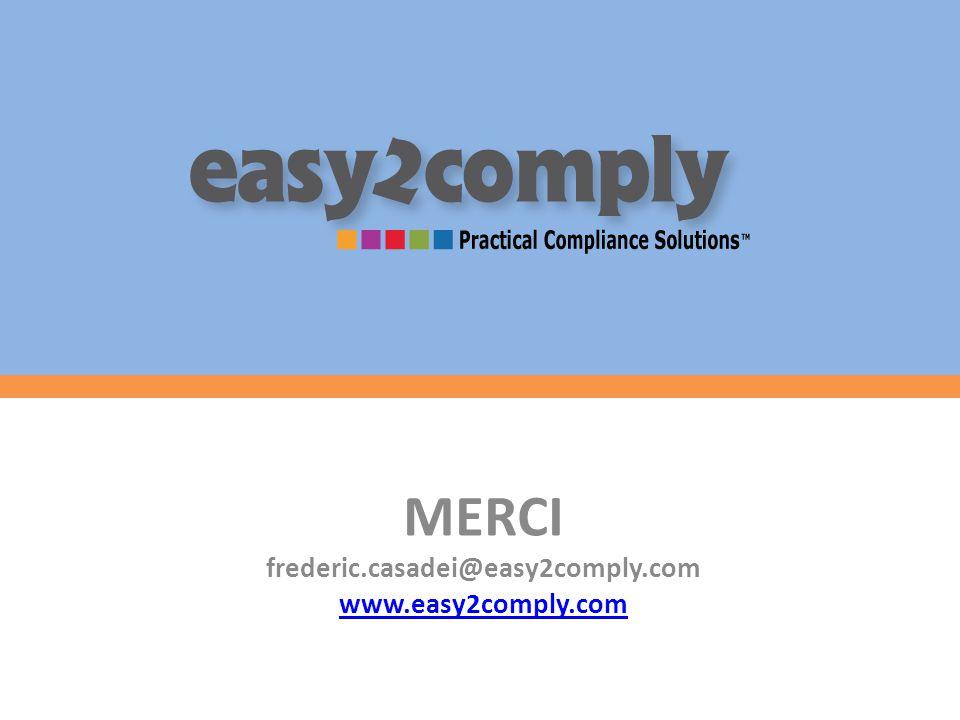 MERCI frederic.casadei@easy2comply.com www.easy2comply.com