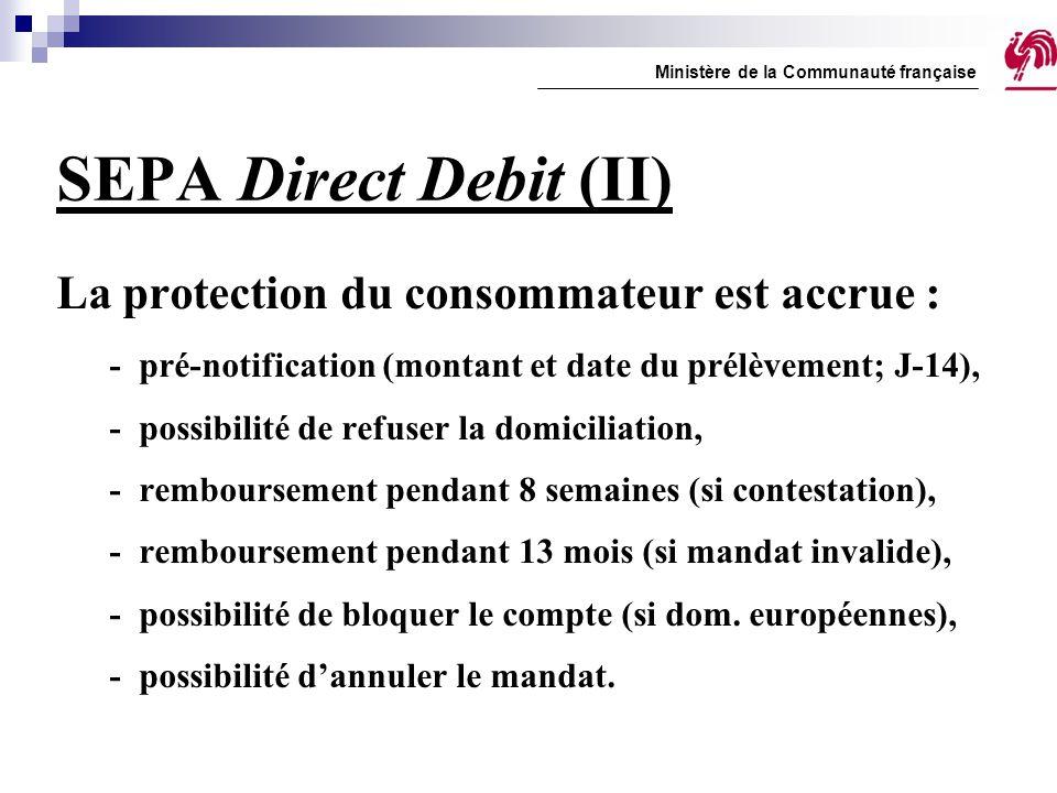 SEPA Direct Debit (II) La protection du consommateur est accrue :
