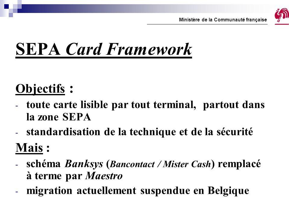 SEPA Card Framework Objectifs : Mais :