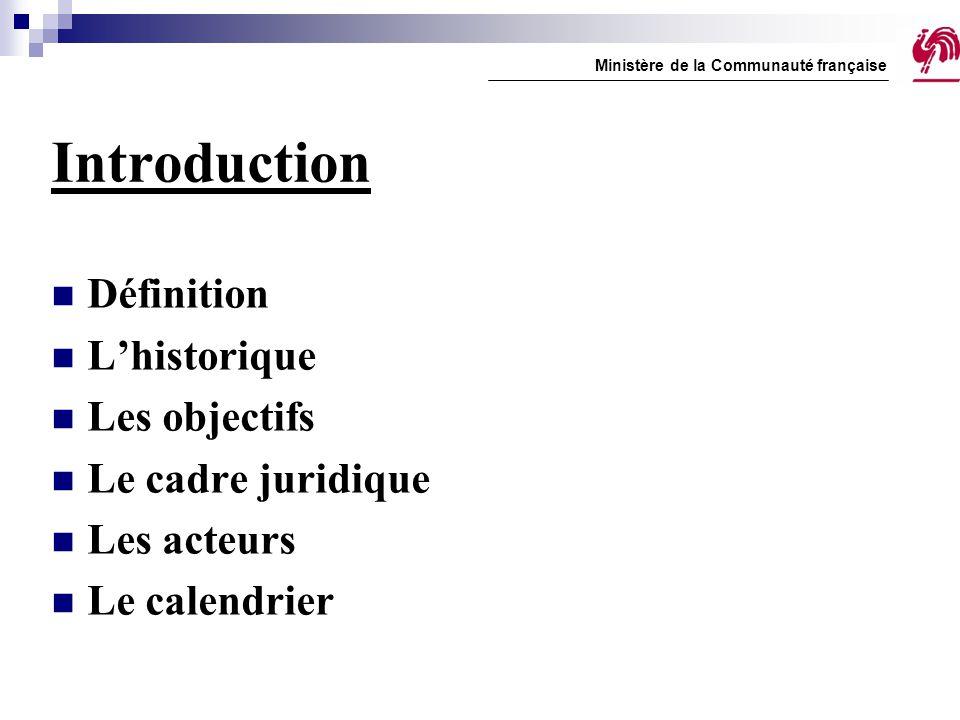 Introduction Définition L'historique Les objectifs Le cadre juridique
