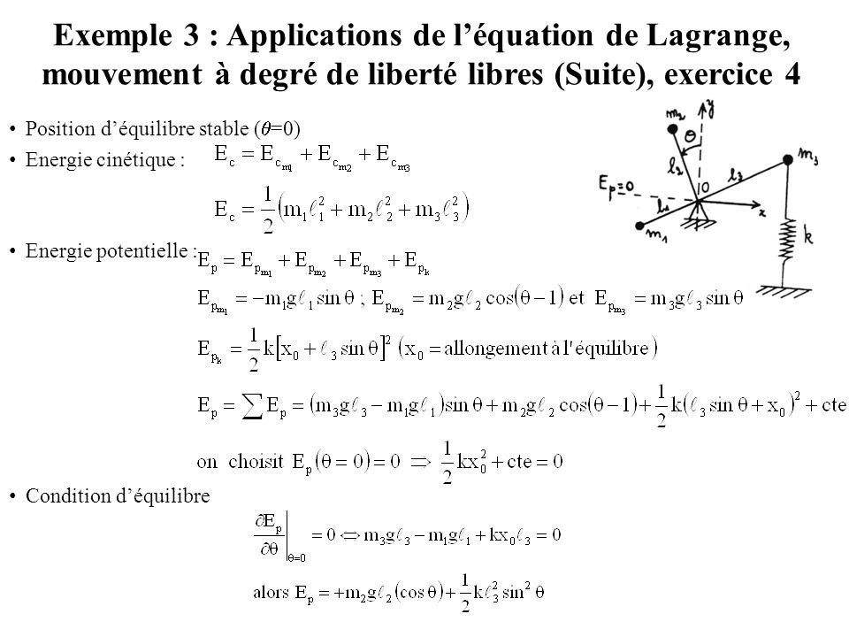 Exemple 3 : Applications de l'équation de Lagrange, mouvement à degré de liberté libres (Suite), exercice 4