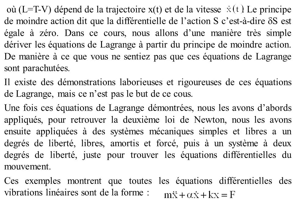 où (L=T-V) dépend de la trajectoire x(t) et de la vitesse