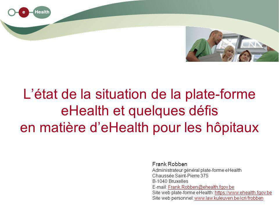 L'état de la situation de la plate-forme eHealth et quelques défis en matière d'eHealth pour les hôpitaux