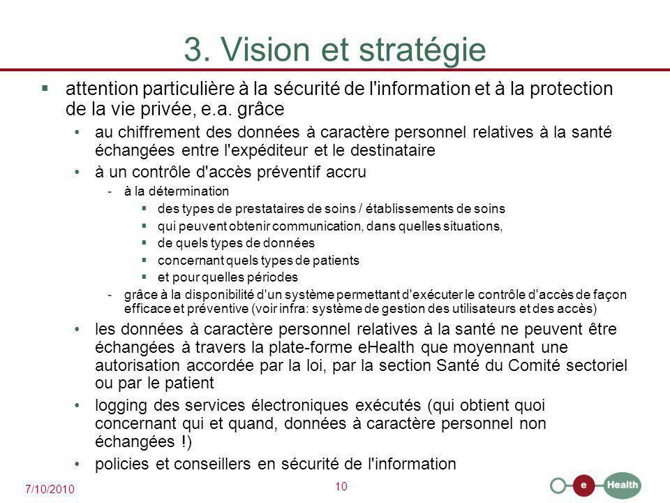 3. Vision et stratégie attention particulière à la sécurité de l information et à la protection de la vie privée, e.a. grâce.