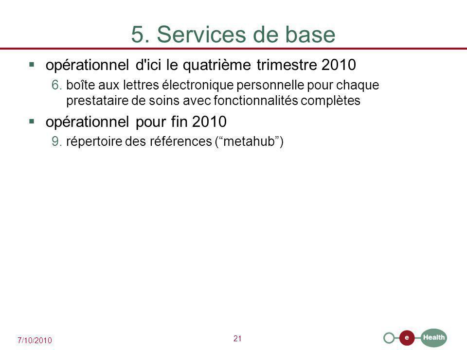 5. Services de base opérationnel d ici le quatrième trimestre 2010