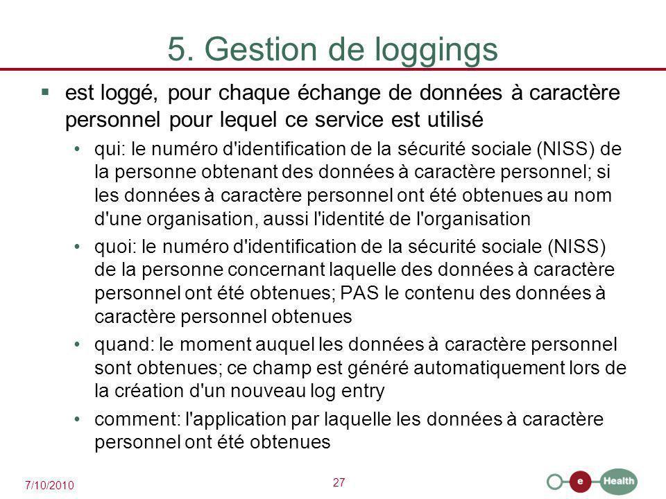 5. Gestion de loggings est loggé, pour chaque échange de données à caractère personnel pour lequel ce service est utilisé.