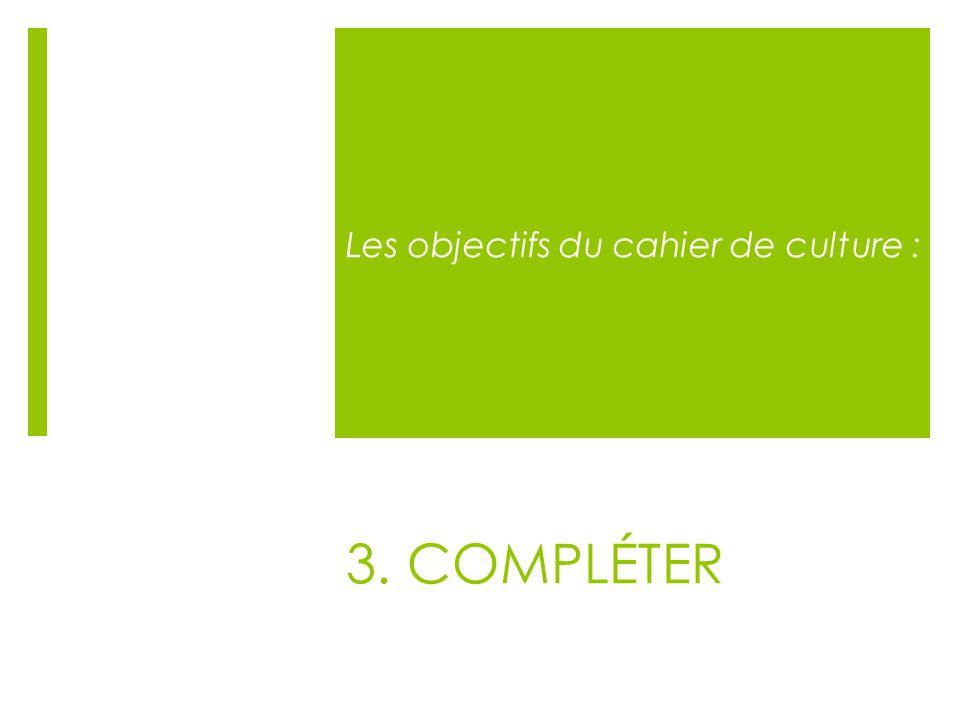 Les objectifs du cahier de culture :