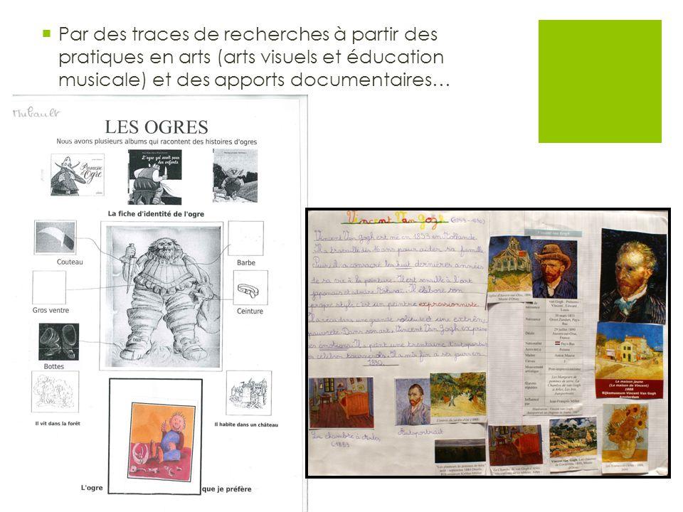 Par des traces de recherches à partir des pratiques en arts (arts visuels et éducation musicale) et des apports documentaires…