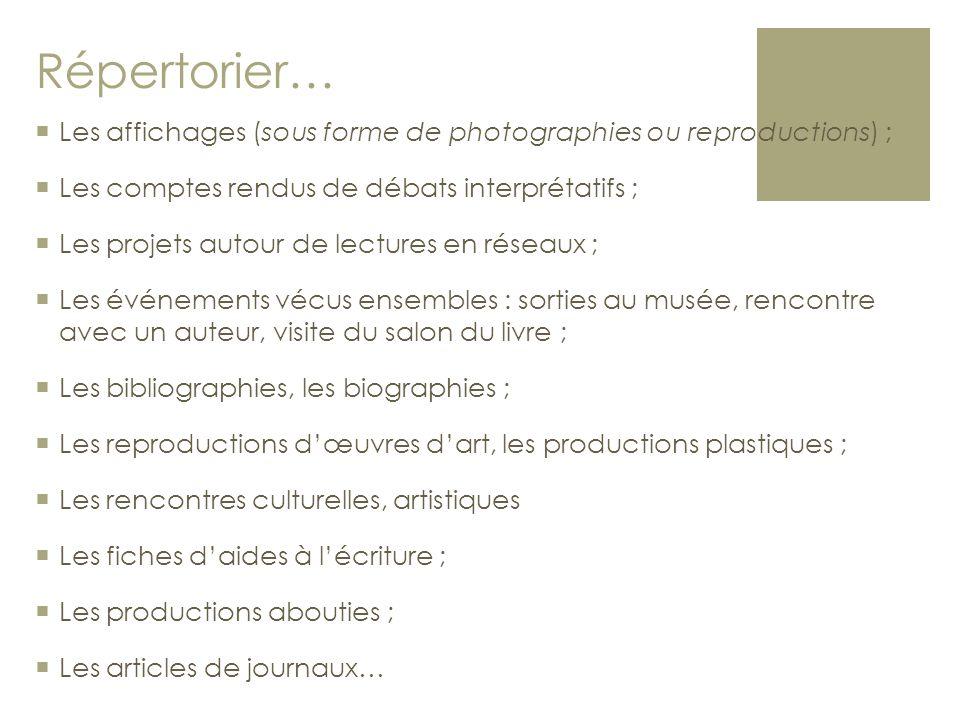 Répertorier… Les affichages (sous forme de photographies ou reproductions) ; Les comptes rendus de débats interprétatifs ;