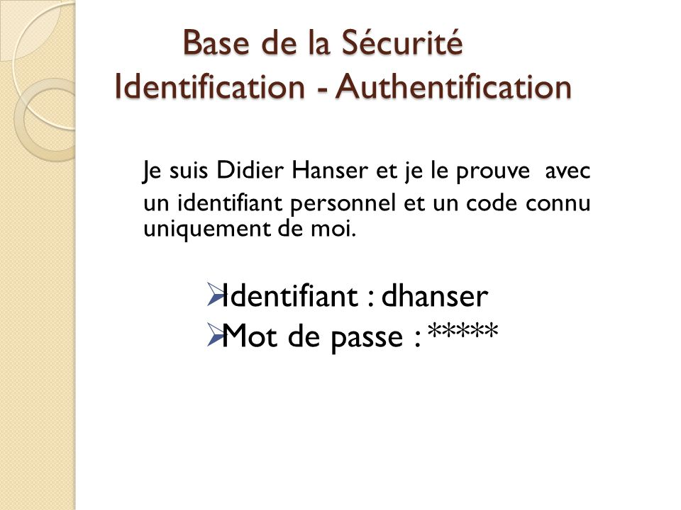 Base de la Sécurité Identification - Authentification