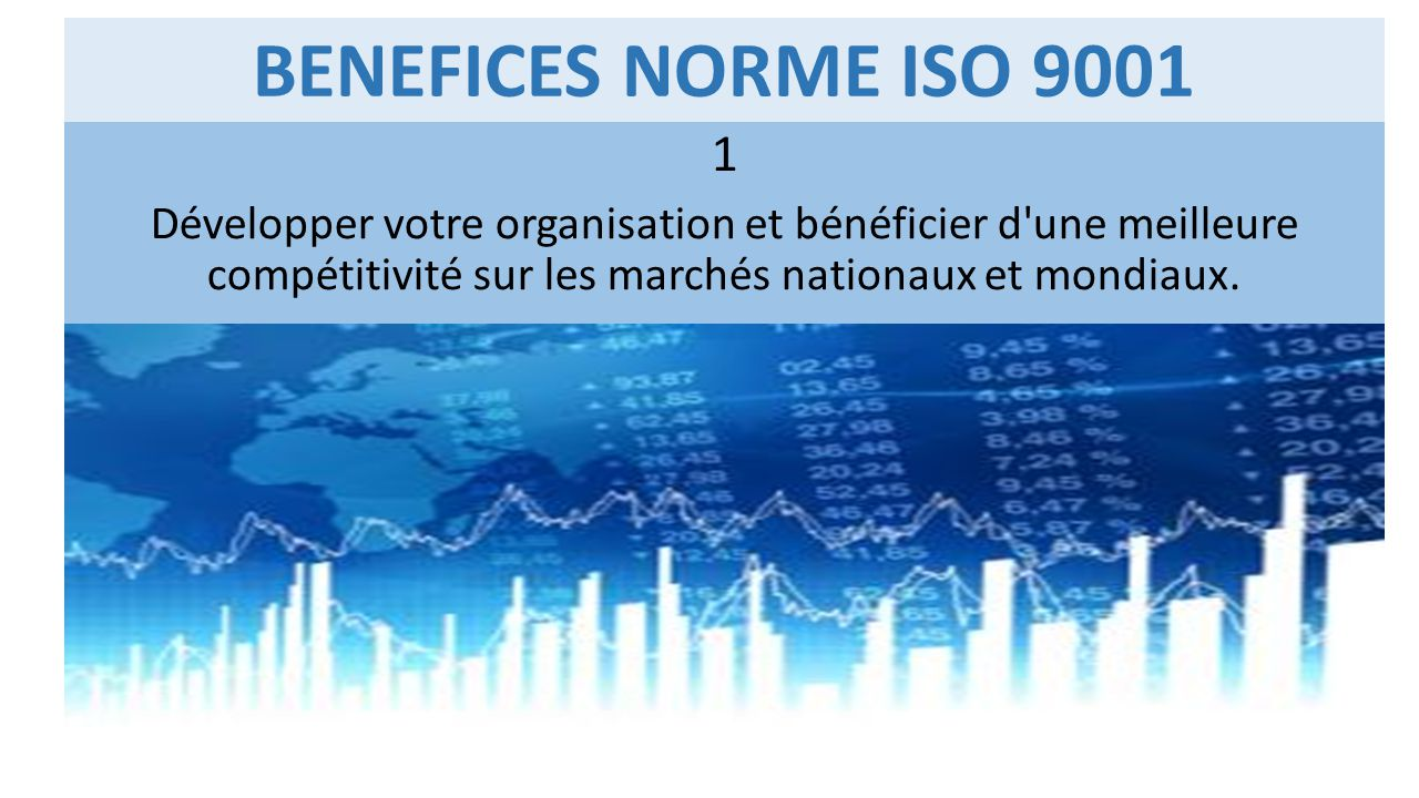 BENEFICES NORME ISO 9001 1.