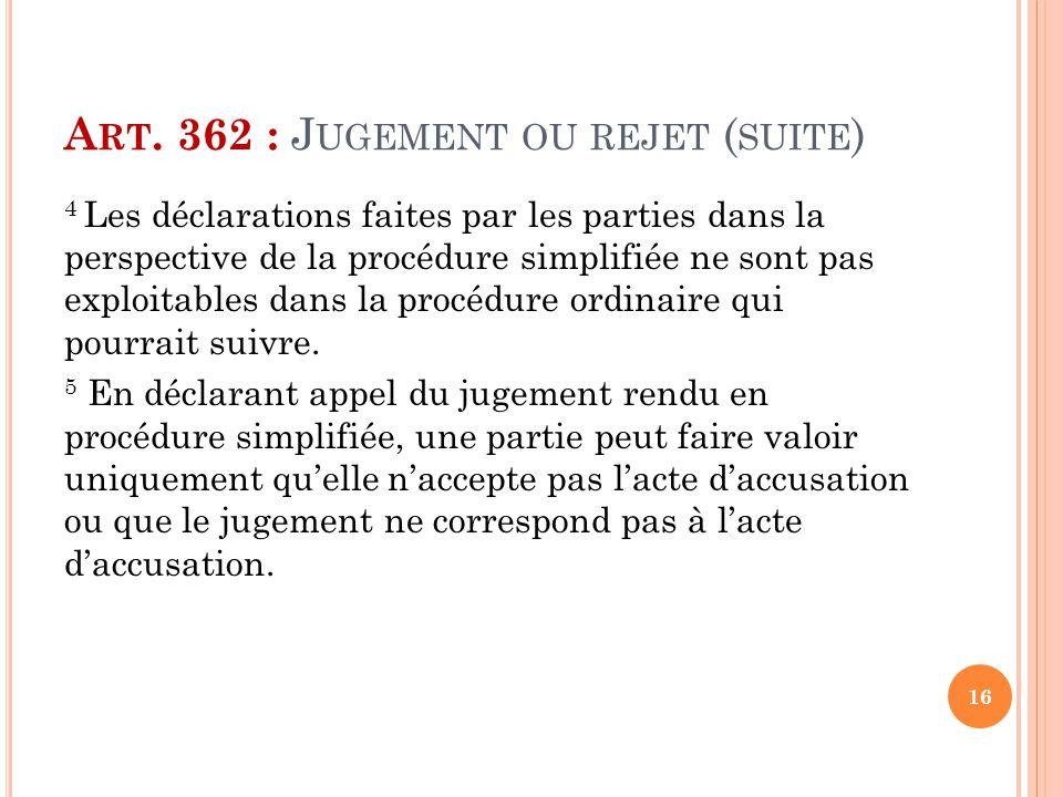 Art. 362 : Jugement ou rejet (suite)