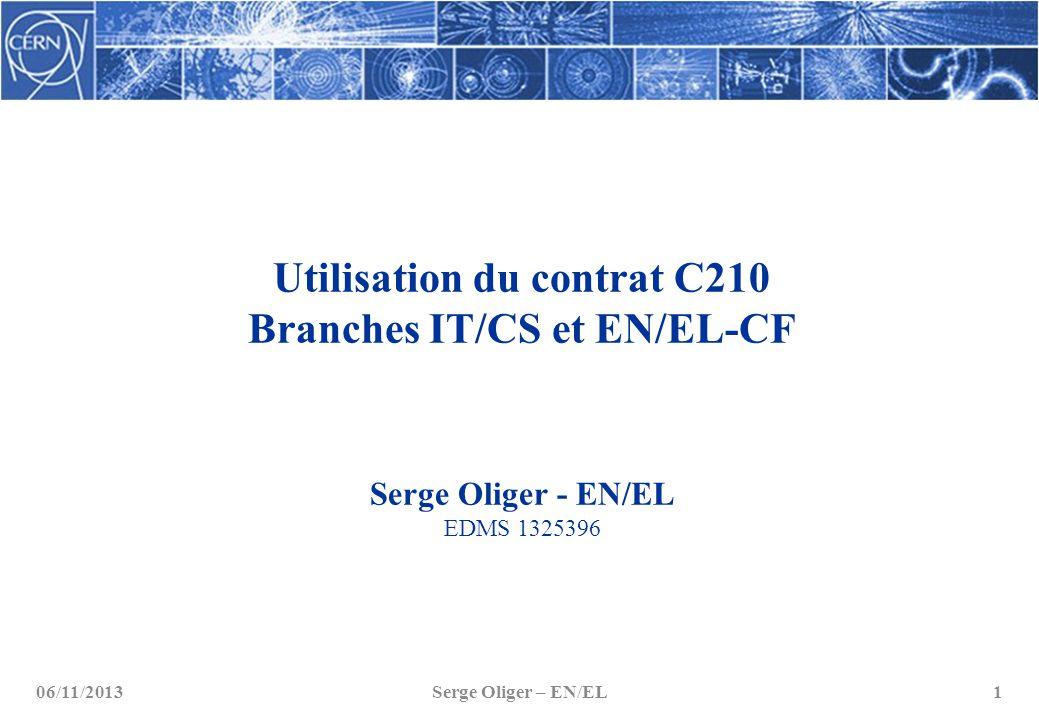 Utilisation du contrat C210 Branches IT/CS et EN/EL-CF Serge Oliger - EN/EL EDMS 1325396
