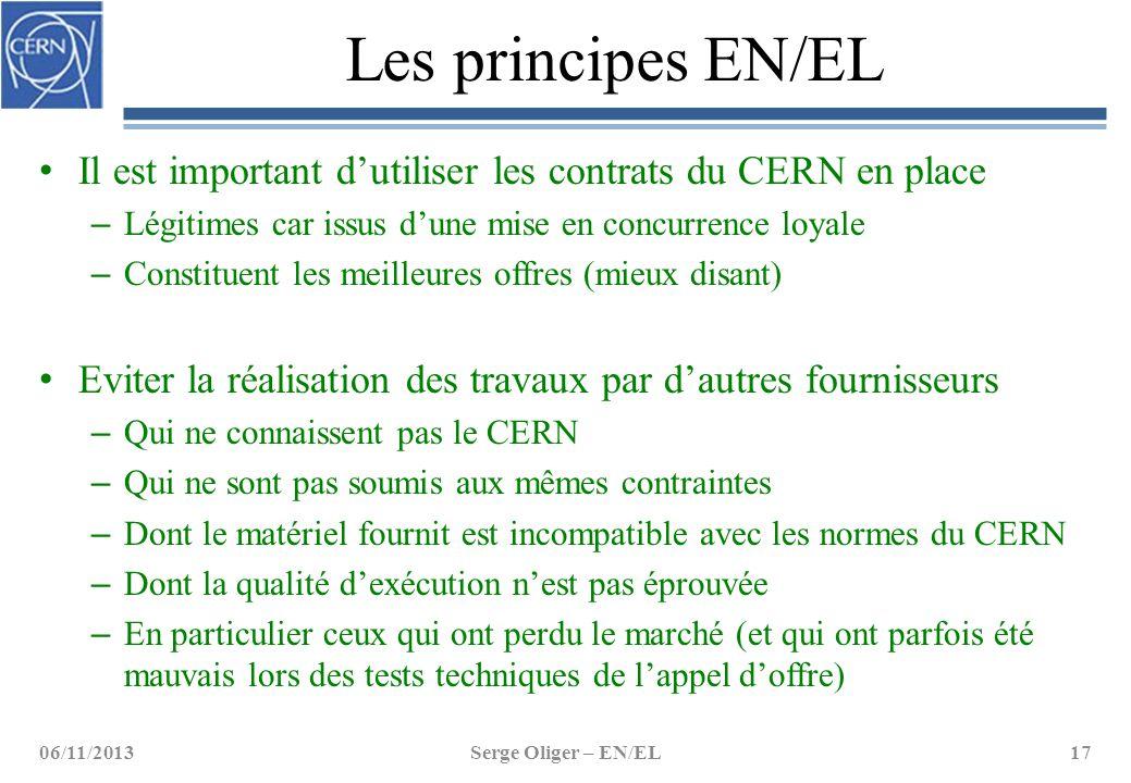 Les principes EN/EL Il est important d'utiliser les contrats du CERN en place. Légitimes car issus d'une mise en concurrence loyale.