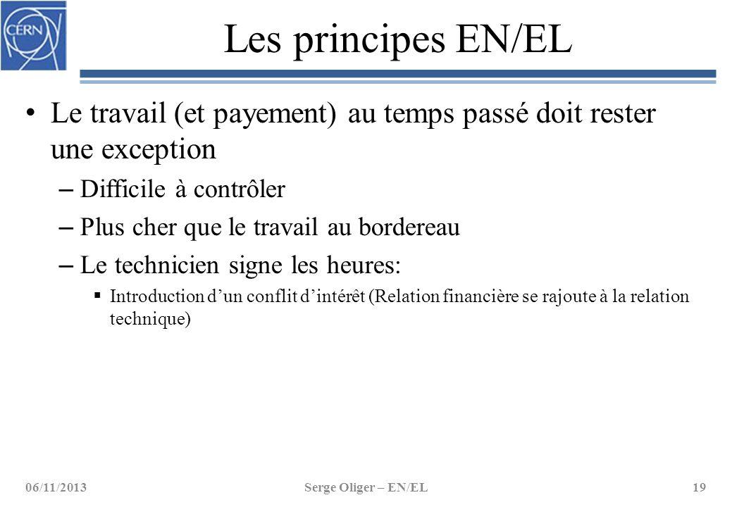 Les principes EN/EL Le travail (et payement) au temps passé doit rester une exception. Difficile à contrôler.