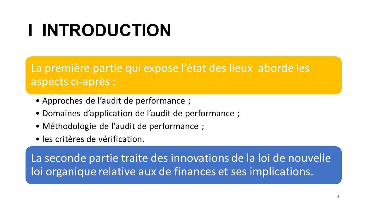 I INTRODUCTION La première partie qui expose l'état des lieux aborde les aspects ci-après : Approches de l'audit de performance ;