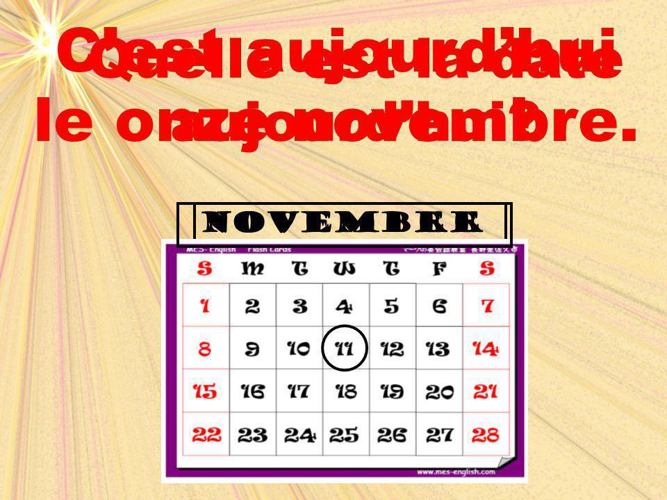 C'est aujourd'hui le onze novembre.