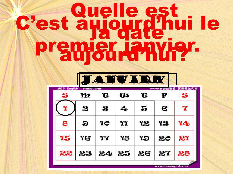 C'est aujourd'hui le premier janvier.