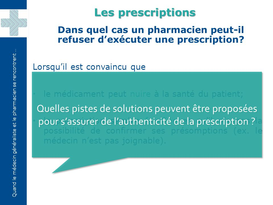 Les prescriptions Dans quel cas un pharmacien peut-il refuser d'exécuter une prescription Lorsqu'il est convaincu que.