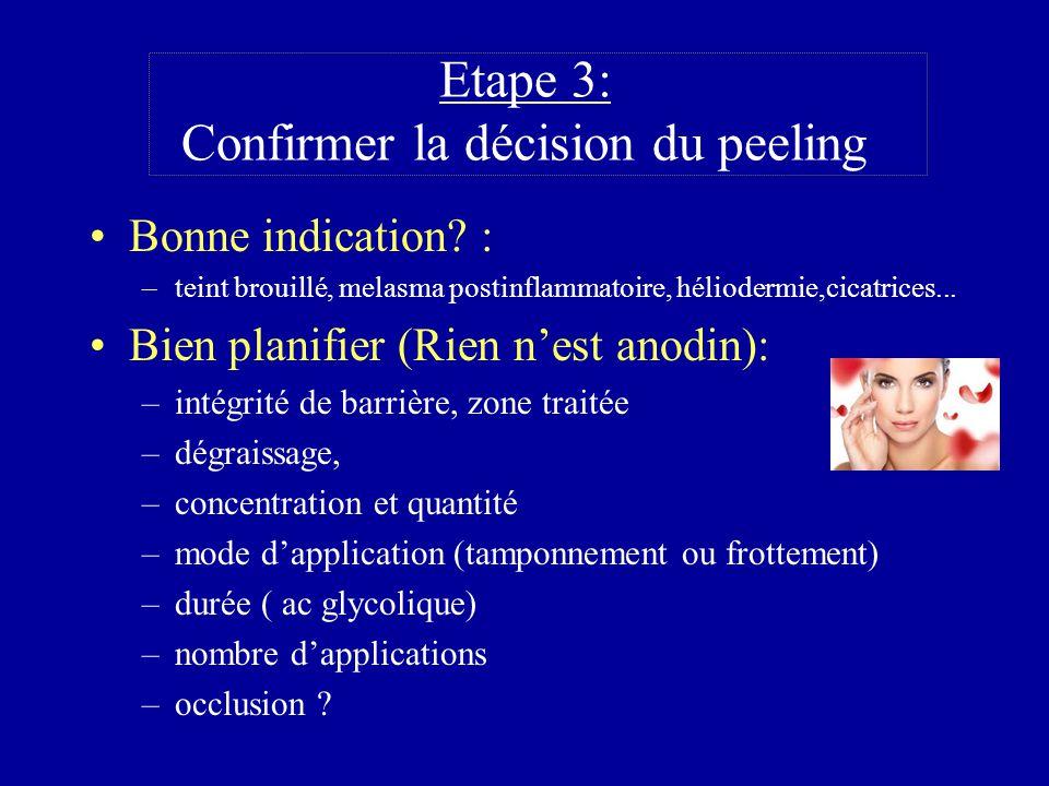 Etape 3: Confirmer la décision du peeling
