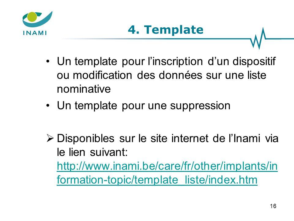 4. Template Un template pour l'inscription d'un dispositif ou modification des données sur une liste nominative.