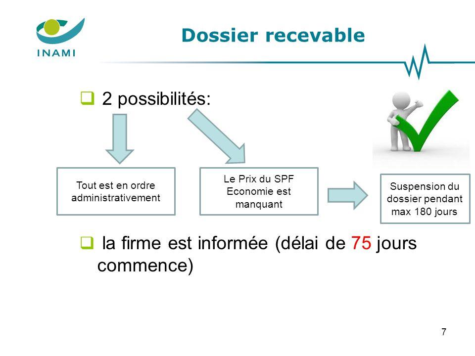 Dossier recevable 2 possibilités: