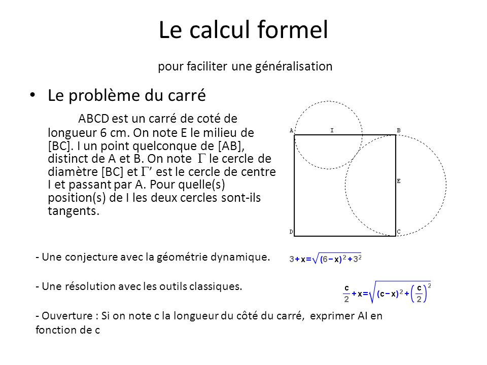 Le calcul formel pour faciliter une généralisation
