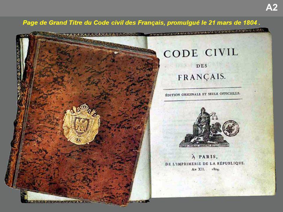 A2 Page de Grand Titre du Code civil des Français, promulgué le 21 mars de 1804 .