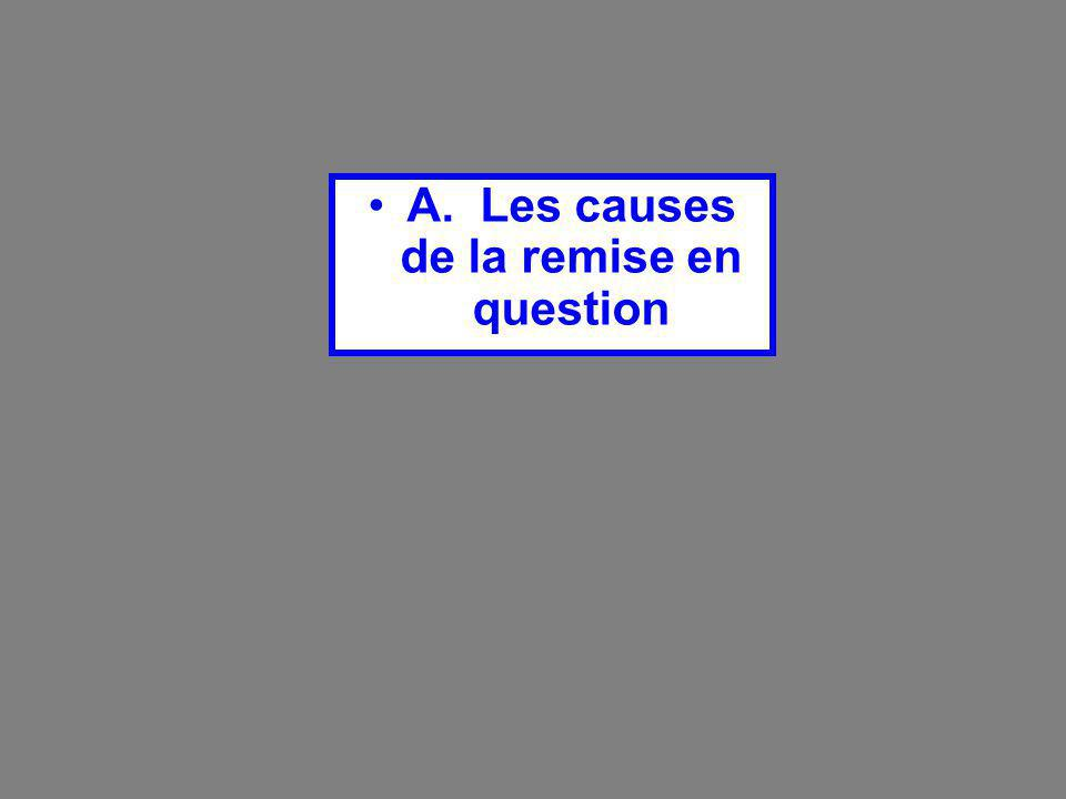 A. Les causes de la remise en question
