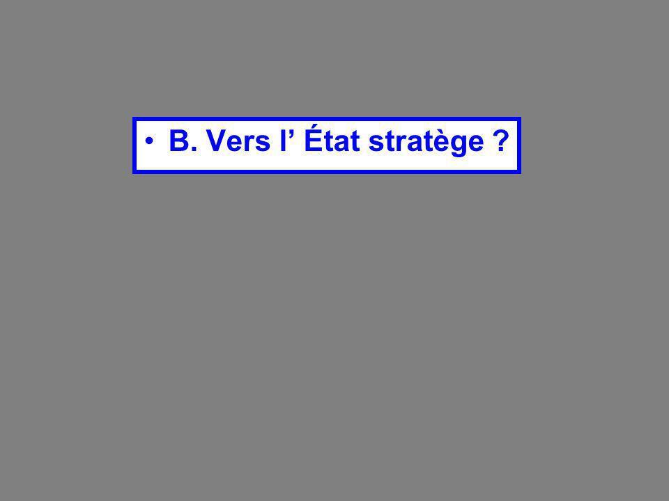 B. Vers l' État stratège