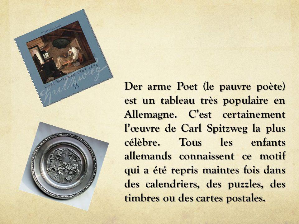 Der arme Poet (le pauvre poète) est un tableau très populaire en Allemagne.