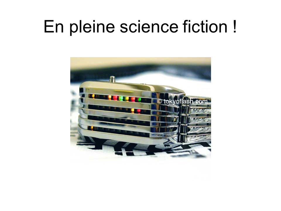 En pleine science fiction !