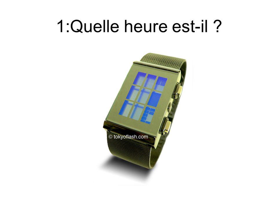 1:Quelle heure est-il