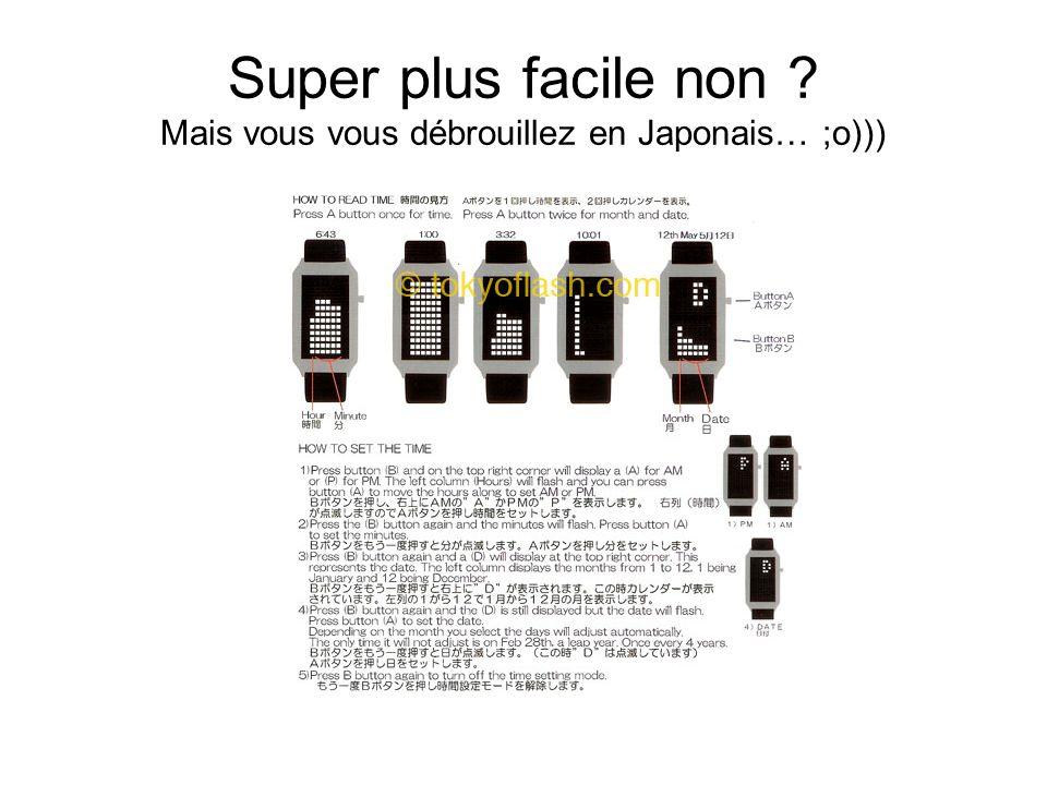 Super plus facile non Mais vous vous débrouillez en Japonais… ;o)))