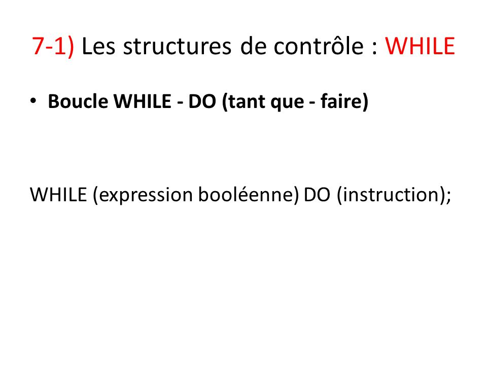 7-1) Les structures de contrôle : WHILE