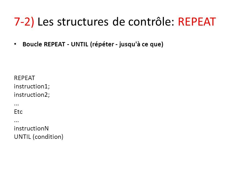 7-2) Les structures de contrôle: REPEAT