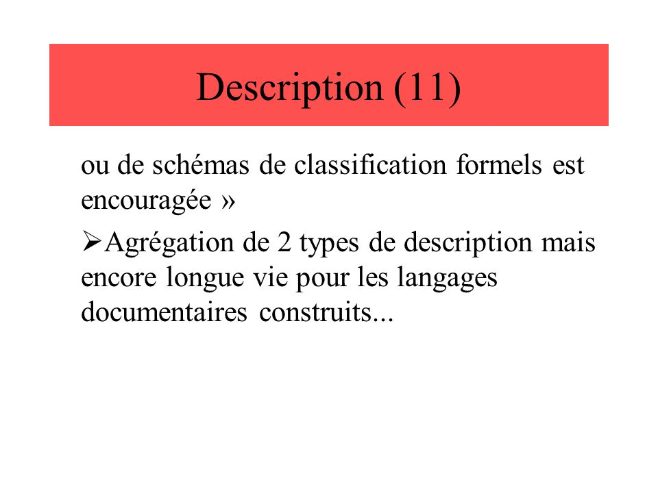 Description (11) ou de schémas de classification formels est encouragée »