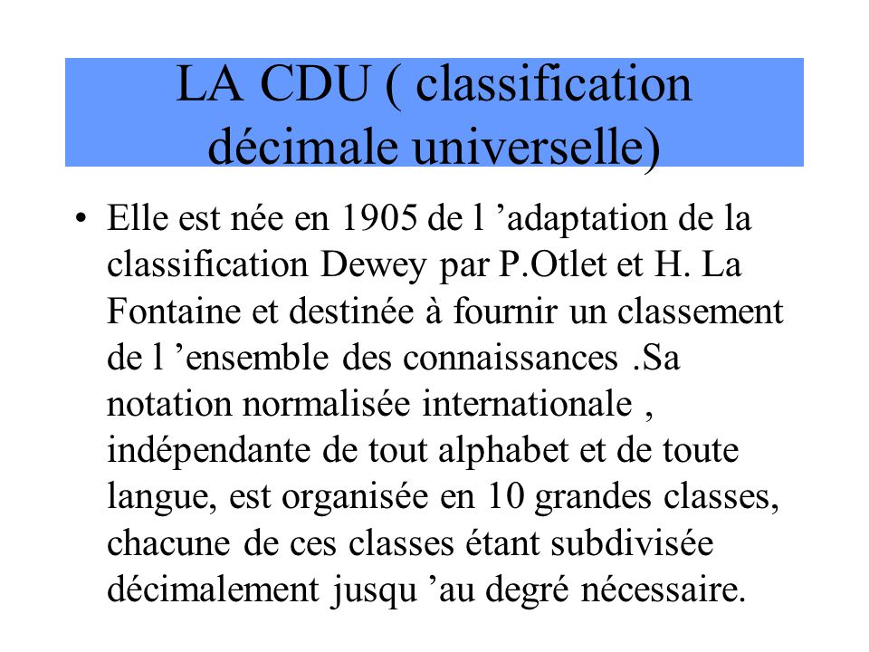 LA CDU ( classification décimale universelle)