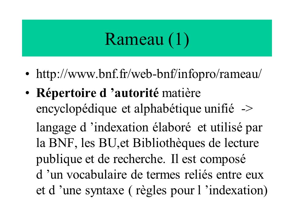 Rameau (1) http://www.bnf.fr/web-bnf/infopro/rameau/
