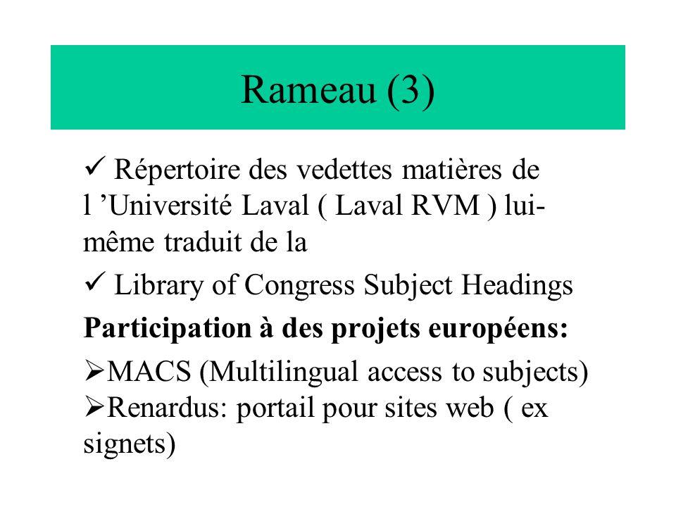 Rameau (3)  Répertoire des vedettes matières de l 'Université Laval ( Laval RVM ) lui-même traduit de la.