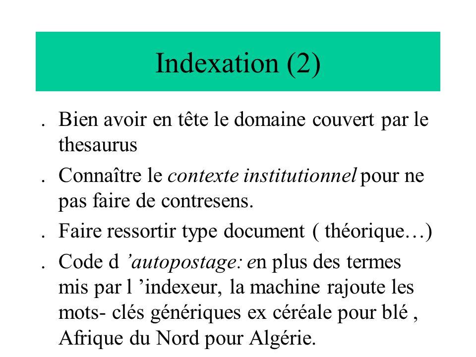Indexation (2) Bien avoir en tête le domaine couvert par le thesaurus