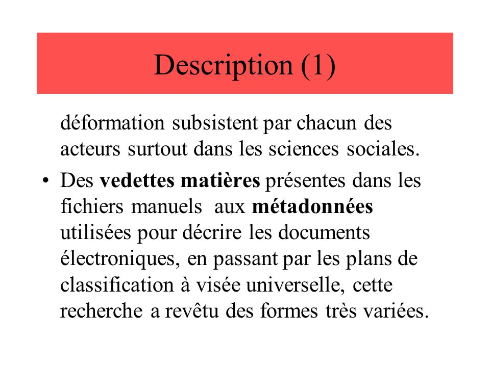Description (1) déformation subsistent par chacun des acteurs surtout dans les sciences sociales.