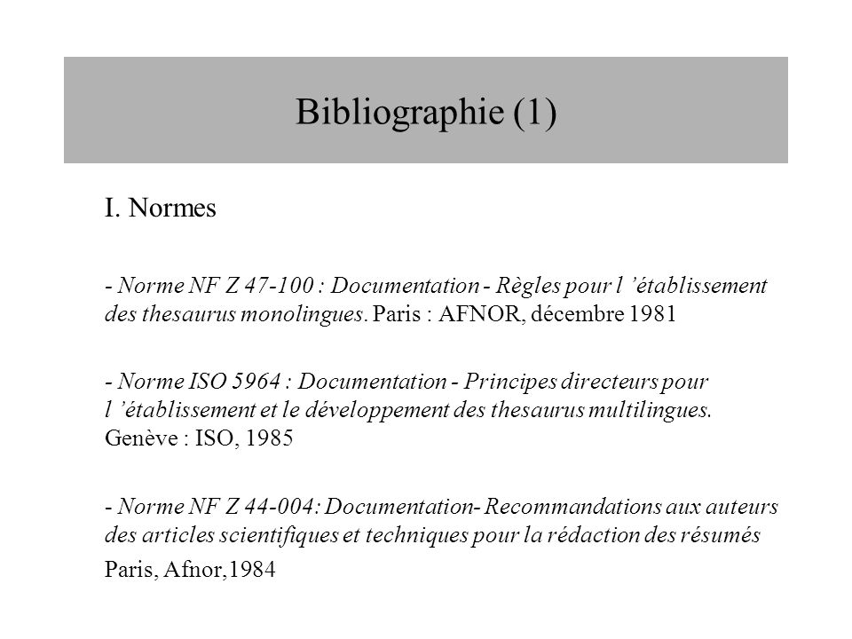 Bibliographie (1) I. Normes