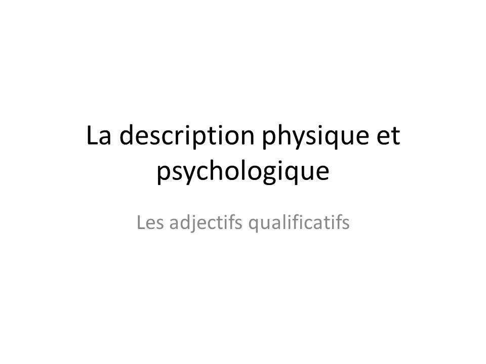 La description physique et psychologique