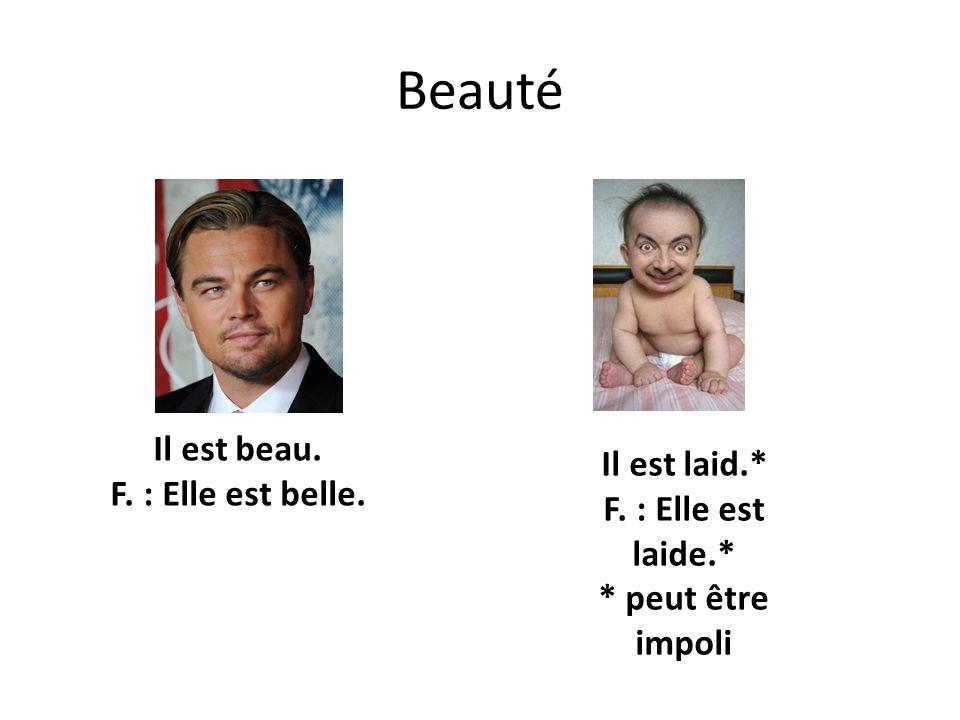 Beauté Il est beau. F. : Elle est belle.