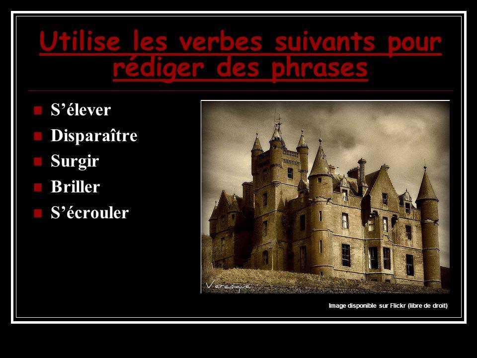 Utilise les verbes suivants pour rédiger des phrases
