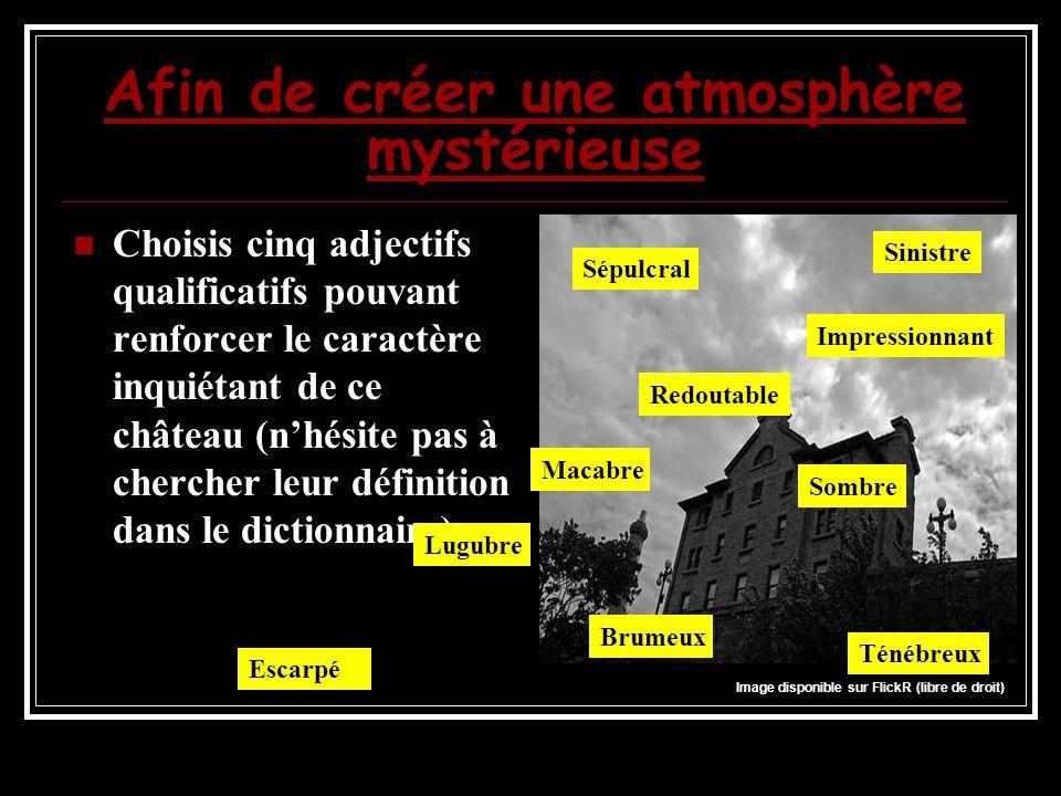 Afin de créer une atmosphère mystérieuse
