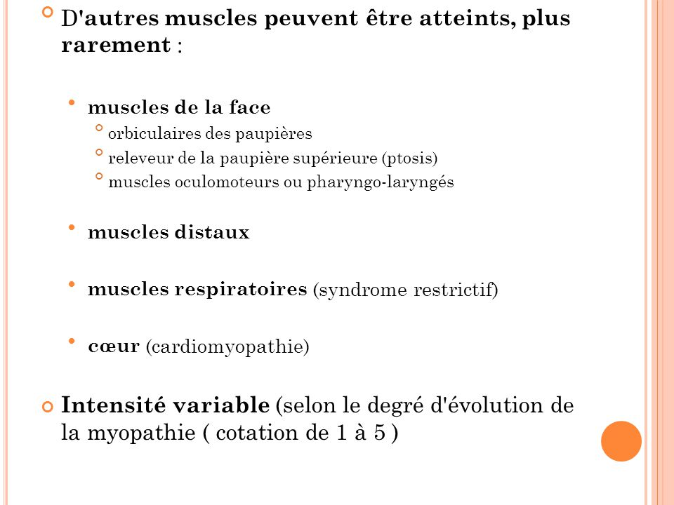 D autres muscles peuvent être atteints, plus rarement :