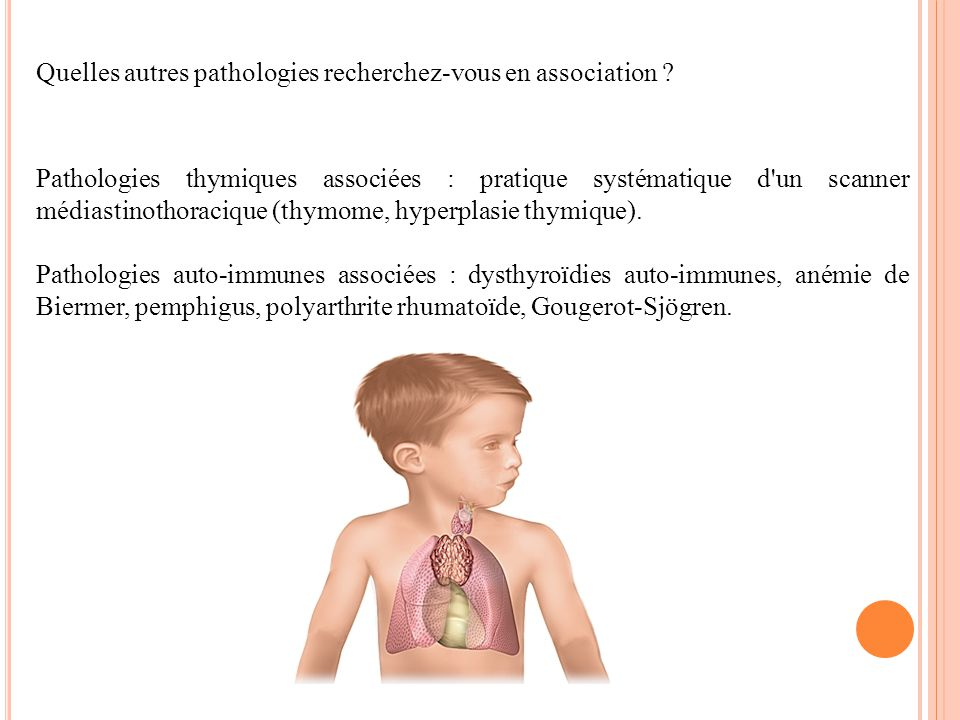 Quelles autres pathologies recherchez-vous en association