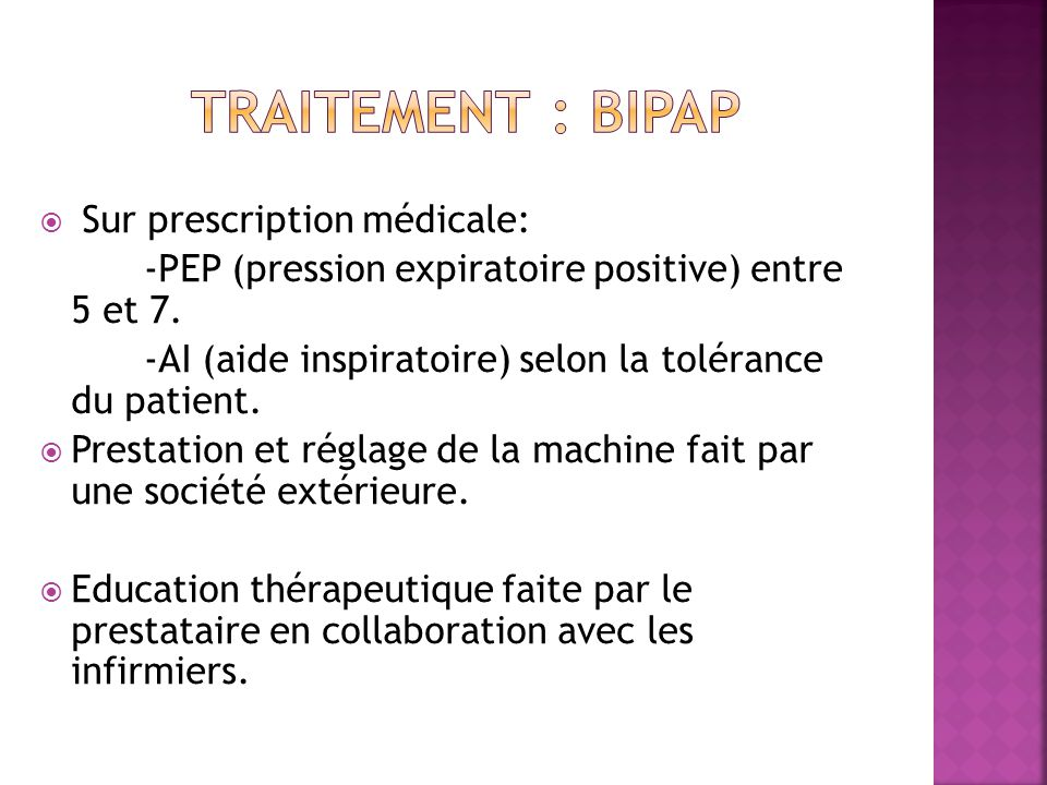 TRAITEMENT : BIPAP Sur prescription médicale: